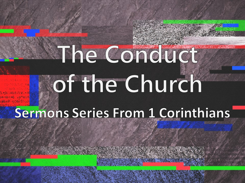 The Gifts of the Church      I Corinthians 12:28-31