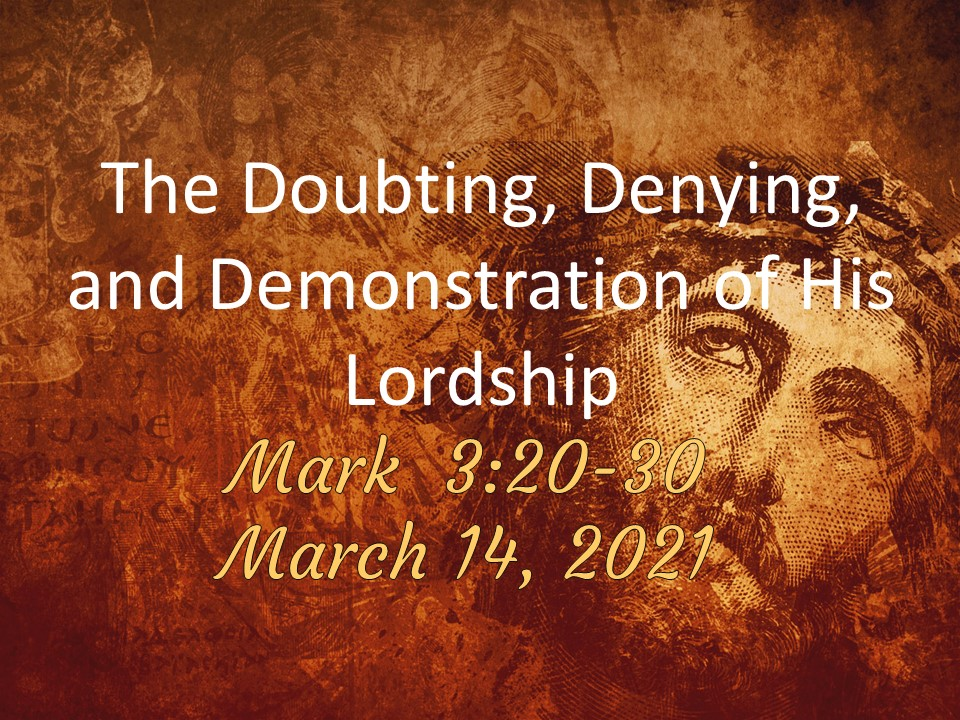 The Doubting, Denying, and Demonstration of His Lordship