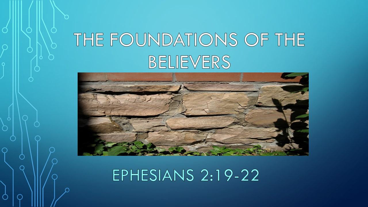 The Believers Foundation     Ephesians 2:19-22