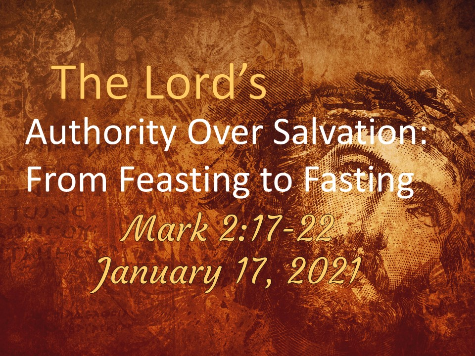 The Lord Over Salvation : From Feasting Over Fasting