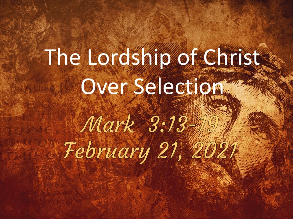 The Lordship of Christ Over Selection