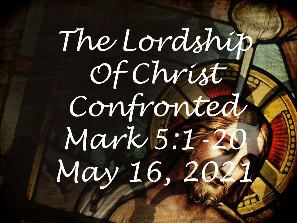 The Lordship of Christ Confronted