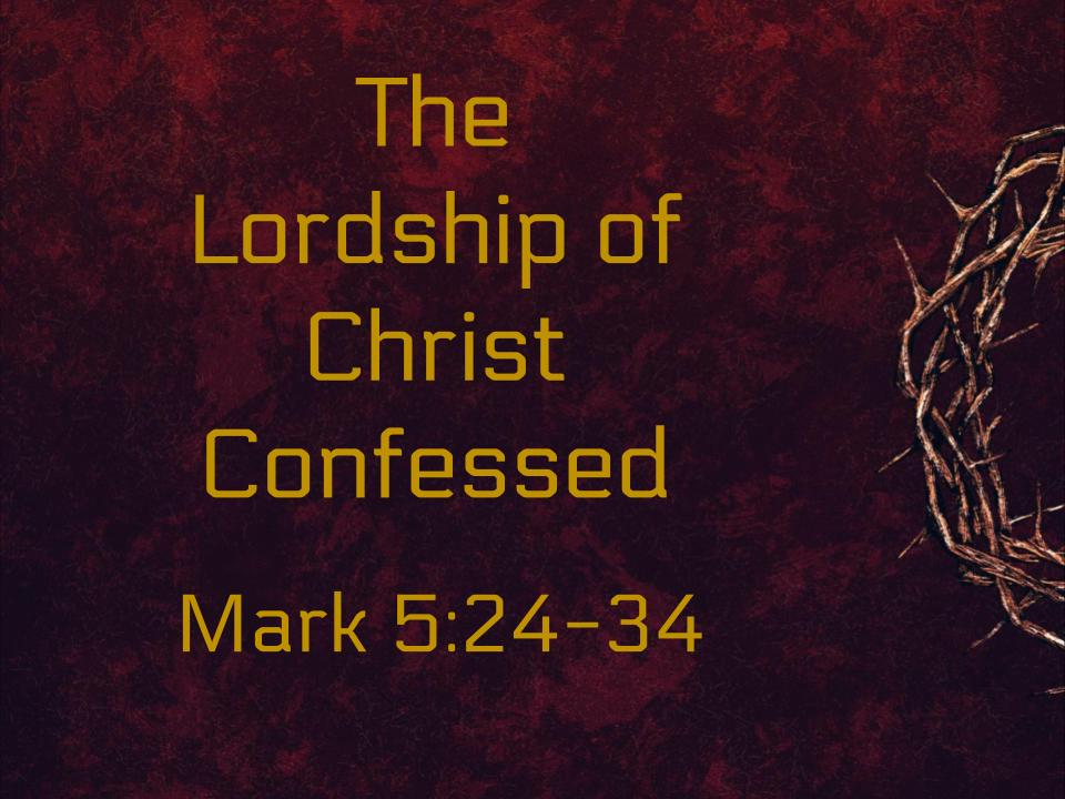 The Lordship of Christ Confessed